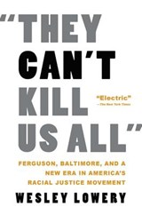 They Can't Kill Us All | Wesley Lowery |