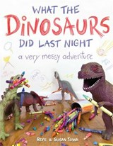 What the Dinosaurs Did Last Night | Tuma, Refe ; Tuma, Susan |