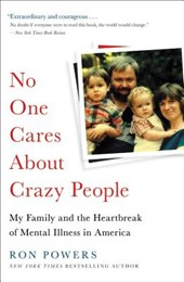No One Cares about Crazy People | Ron Powers |