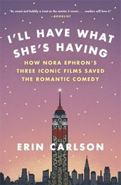 I'll Have What She's Having | Erin Carlson |