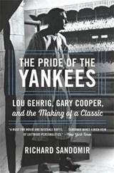 The Pride of the Yankees | Richard Sandomir |
