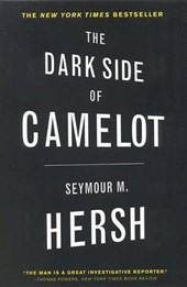 The Dark Side of Camelot | Seymour M. Hersh |