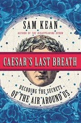 Caesar's Last Breath | Sam Kean |