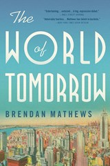 The World of Tomorrow | Brendan Mathews |