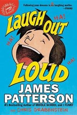 Laugh Out Loud | Patterson, James ; Grabenstein, Chris |