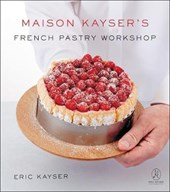 Maison Kayser's French Pastry Workshop | Eric Kayser |