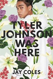 Tyler Johnson Was Here | Jay Coles |
