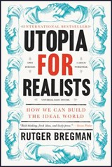 Utopia for Realists | Rutger Bregman |