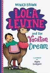 Lola Levine and the Vacation Dream | Monica Brown |