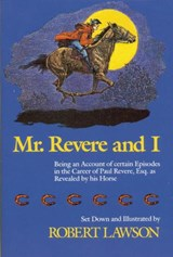 Mr. Revere and I | Robert Lawson |