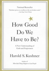 How Good Do We Have to Be? | Harold Kushner |