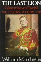 The Last Lion, Winston Spencer Churchill | William Manchester |