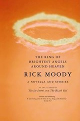 The Ring of Brightest Angels Around Heaven | Rick Moody |