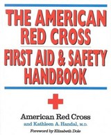 The American Red Cross First Aid and Safety Handbook | American Red Cross |