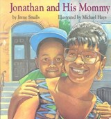 Jonathan and His Mommy | Irene Smalls |