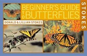 Stokes Beginner's Guides to Butterflies | Stokes, Donald ; Stokes, Lillian ; Brown, Justin L. |