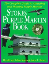 The Stokes Purple Martin Book | Donald Stokes |