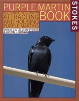 Stokes Purple Martin Book | Stokes, Donald ; Stokes, Lillian ; Brown, Justin L. |
