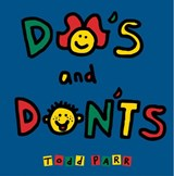Do's and Don'ts | Todd Parr |