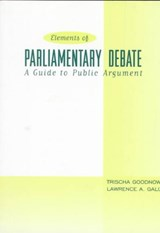Elements of Parliamentary Debate | Knapp, Trischa Goodnow ; Galizio, Lawrence A. |