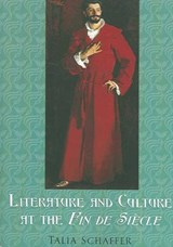 Literature And Culture At The Fin De Siecle | Talia Schaffer |