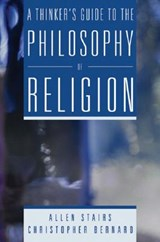 A Thinker's Guide to the Philosophy of Religion | Stairs, Allen ; Bernard, Christopher |