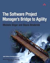 The Software Project Manager's Bridge to Agility | Sliger, Michele ; Broderick, Stacia |