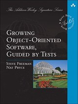 Growing Object-Oriented Software, Guided by Tests | Steve Freeman |