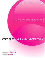 Core Animation | Zarra, Marcus ; Long, Matt |