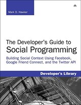 The Developer's Guide to Social Programming | Mark D. Hawker |