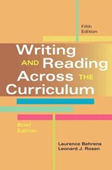 Writing and Reading Across the Curriculum, Brief Edition | Laurence M. Behrens |
