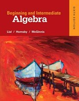 Beginning and Intermediate Algebra | Lial, Margaret L. ; Hornsby, John ; McGinnis, Terry |