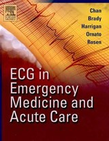 ECG in Emergency Medicine and Acute Care | Theodore C Chan |