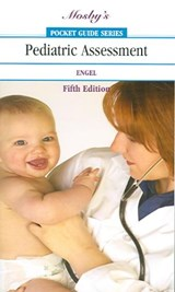 Mosby's Pocket Guide to Pediatric Assessment | Joyce M Engel |