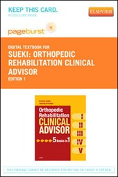Orthopedic Rehabilitation Clinical Advisor Pageburst Access Code | Sueki, Derrick ; Brechter, Jacklyn |