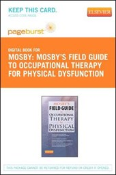 Mosby's Field Guide to Occupational Therapy for Physical Dysfunction - Pageburst E-Book on Vitalsource (Retail Access Card)