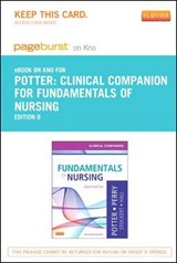Clinical Companion for Fundamentals of Nursing - Pageburst E-Book on Kno (Retail Access Card) | Patricia A. Potter |