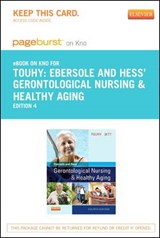 Ebersole & Hess' Gerontological Nursing & Healthy Aging - Pageburst E-Book on Kno (Retail Access Card) | Theris A. Touhy |