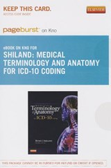 Medical Terminology and Anatomy for ICD-10 Coding - Pageburst E-Book on Kno (Retail Access Card) | Betsy J. Shiland |