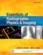 Essentials of Radiographic Physics and Imaging + Evolve Website | Johnston, James N., Ph.D. ; Fauber, Terri L. |