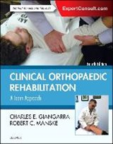 Clinical Orthopaedic Rehabilitation: A Team Approach | Charles E Giangarra |