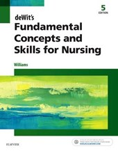 deWit's Fundamental Concepts and Skills for Nursing | Patricia Williams |