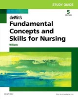 Study Guide for deWit's Fundamental Concepts and Skills for | Patricia Williams |