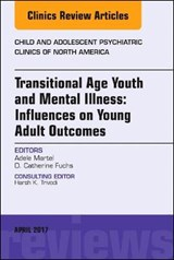 Transitional Age Youth and Mental Illness: Influences on You | Adele Martel |