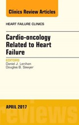 Cardio-oncology Related to Heart Failure, An Issue of Heart | Daniel Lenihan |