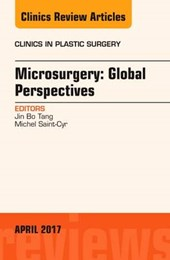 Microsurgery: Global Perspectives, An Issue of Clinics in Pl