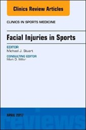 Facial Injuries in Sports, An Issue of Clinics in Sports Med