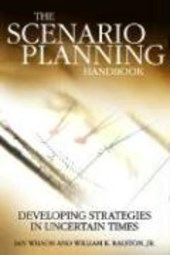 The Scenario Planning Handbook | Wilson, Ian ; Ralston, Bill |