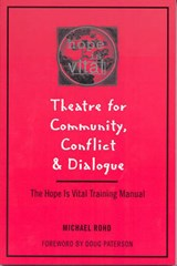 Theatre for Community Conflict and Dialogue | Michael Rohd |