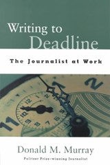 Writing to Deadline | Donald M. Murray |